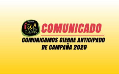 COMUNICAMOS CIERRE ANTICIPADO DE CAMPAÑA 2020